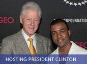 Hosting President Bill Clinton